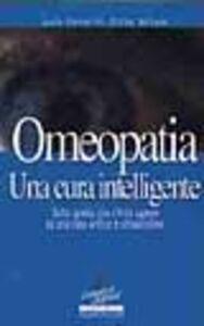 Libro Omeopatia. Una cura intelligente Lucia Palmarini , Cirino Reitano