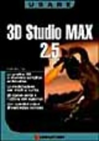 3D Studio Max 2. 5. Con CD-ROM - Bacigalupi Daniele - wuz.it