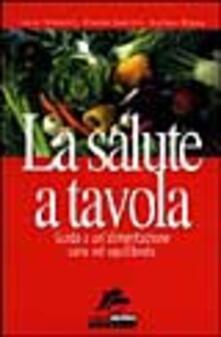 Writersfactory.it La salute a tavola. Guida a un'alimentazione sana ed equilibrata Image