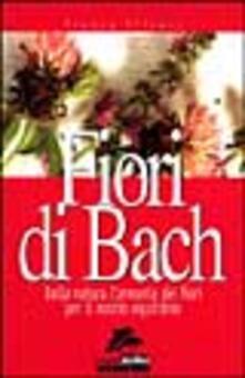 Warholgenova.it Fiori di Bach. Dalla natura l'armonia dei fiori per il nostro equilibrio Image