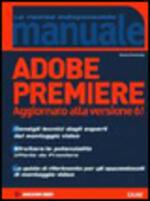 Adobe Premiere. Aggiornato alla versione 6