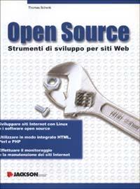Open Source. Strumenti di sviluppo per siti Web - Schenk Thomas - wuz.it