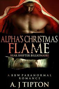 Alpha's Christmas Flame: A BBW Paranormal Romance