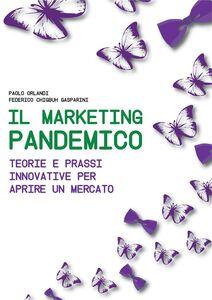 Ebook Marketing Pandemico Gasparini, Federico Chigbuh , Orlandi, Paolo
