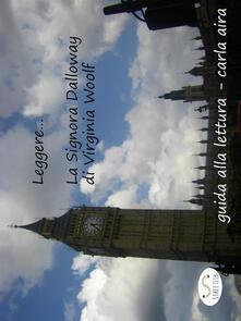 Guida alla lettura... La Signora Dalloway di Virginia Woolf - Carla Aira - ebook
