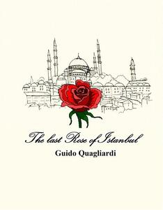 Thelast rose of Istanbul