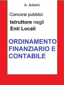 Ordinamento finanzario e contabile. Concorso istruttore enti locali - A. Adami - ebook