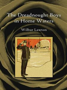 Thedreadnought boys in home waters