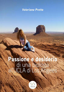 Passione e desiderio di una biologa all'UCLA di Los Angeles