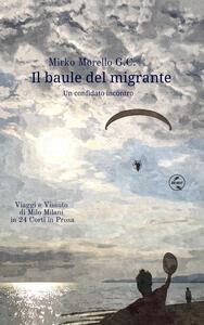 Il baule del migrante. Un confidato incontro