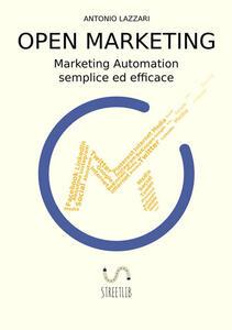 Open marketing. Marketing automation semplice ed efficace