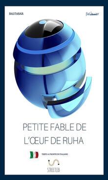 Petite fable de l'?uf de Ruha - Baltasar - copertina