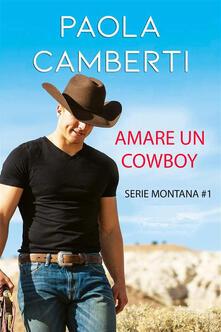 Amare un cowboy. Montana - Paola Camberti - ebook