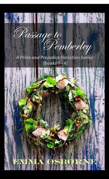 Passage to Pemberley. Four Pride and Prejudice variation novellas