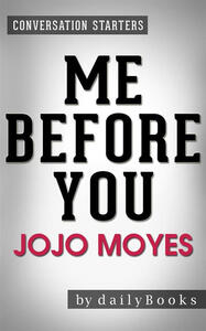 Me before you by Jojo Moyes. Conversation starters