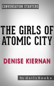Thegirls of atomic city by Denise Kiernan. Conversation starters