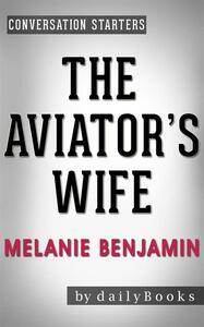 Theaviator's wife by Melanie Benjamin. Conversation starters