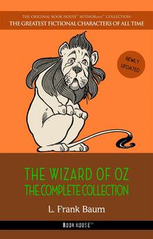 The Wizard of Oz: The Complete Collection [newly updated] (Book House Publishing)