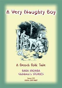 A VERY NAUGHTY BOY - A French Children's Tale