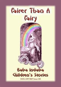 FAIRER THAN A FAIRY - A Children's Story