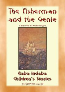 Thefisherman and the genie. A children's story from 1001 arabian nights