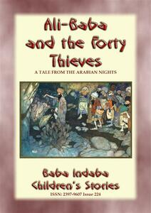 Ali Baba and the forty thieves. A children's story from 1001 arabian nights