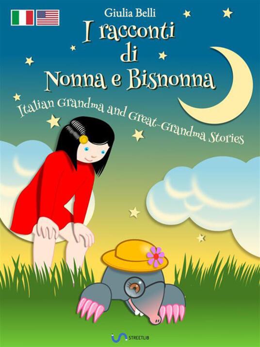 Iracconti di nonna e bisnonna-Italian grandma and great-grandma stories. Ediz. bilingue
