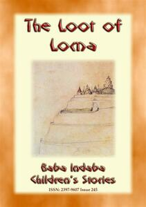 THE LOOT OF LOMA - An American Indian Children's Story with a Moral