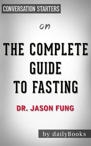 Thecomplete guide to fasting by dr. Jason Fung. Conversation starters