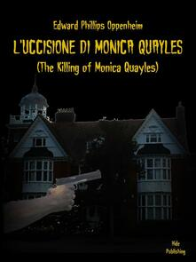L'uccisione di Monica Quayles - E. Phillips Oppenheim - ebook