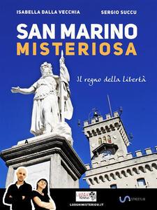 San Marino misteriosa - Isabella Dalla Vecchia,Sergio Succu - ebook