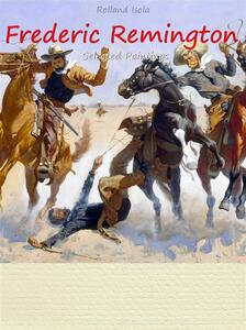 Frederic Remington. Selected paintings. Ediz. illustrata