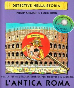 Libro L' antica Roma. Rapimento! Philip Ardagh