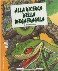 Libro Alla ricerca della megafragola Davide Toffolo