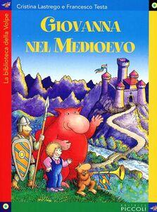 Libro Giovanna nel Medioevo Cristina Lastrego , Francesco Testa