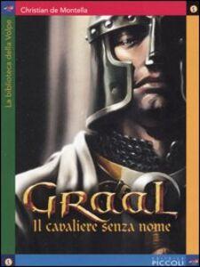 Libro Graal, il cavaliere senza nome Christian de Montella