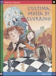 Libro L' ultima mossa di Guerrino Maurizio Giannini