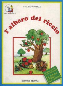 Foto Cover di L' albero del riccio, Libro di Antonio Gramsci, edito da Piccoli