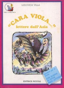 Libro Cara Viola... Lettere dall'Asia Ludovica Villa