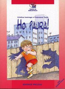Foto Cover di Ho paura, Libro di Cristina Lastrego,Francesco Testa, edito da Piccoli