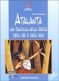 Atalanta. Una fanciulla nella Grecia degli dei e degli eroi
