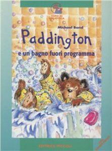 Libro Paddington e un bagno fuori programma Michael Bond