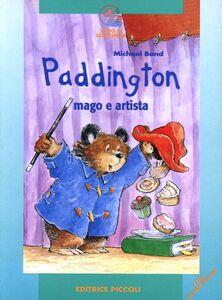 Foto Cover di Paddington il mago artista, Libro di Michael Bond, edito da Piccoli