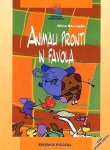 Libro Animali pronti in favola Silvia Roncaglia