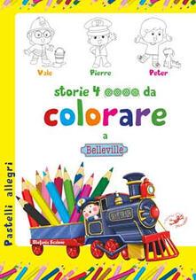 Daddyswing.es Storie 4 ruote da colorare a Belleville. Ediz. illustrata Image