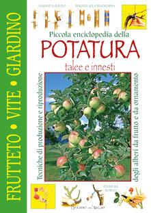 Piccola enciclopedia della potatura, innesti, talee.pdf