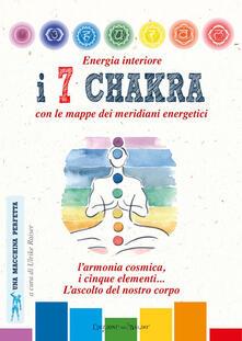 Energia interiore. I 7 chakra. Con le mappe dei meridiani energetici.pdf