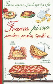 Farina, acqua e... piccoli segreti per fare focacce, pizza, piadina, puccia, tigella e....pdf