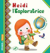 Heidi l'esploratrice - Riffaldi Serena Scalone Stefania - wuz.it
