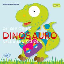 Grandtoureventi.it Oh oh! C'e un dinosauro nella mia scuola Image